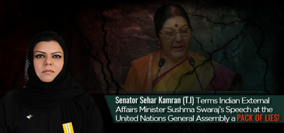 Senator Sehar Kamran (TI) Terms Indian External Affairs Minister Sushma Swaraj's Speech at the United Nations General Assembly a Pack of Lies