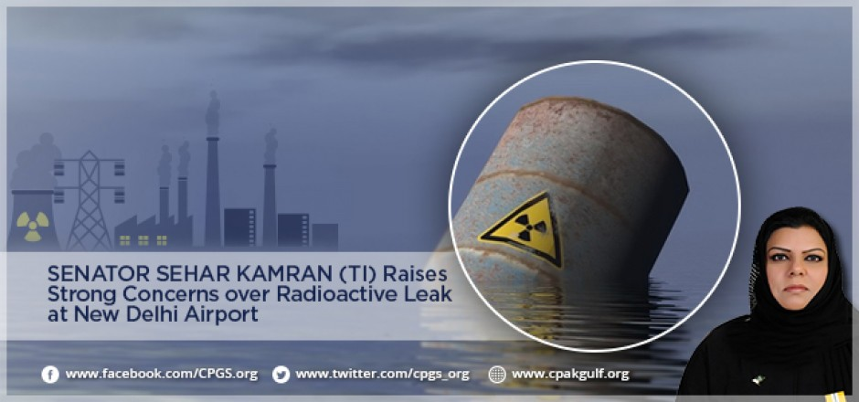 Senator Sehar Kamran (TI) Raises Strong Concerns over Radioactive Leak at New Delhi Airport