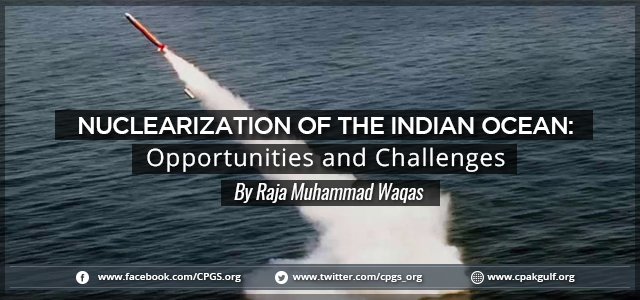 Nuclearization of the Indian Ocean: Opportunities and Challenges