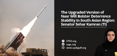 The Upgraded Version of Nasr Will Bolster Deterrence Stability in South Asian Region: Senator Sehar Kamran (TI)