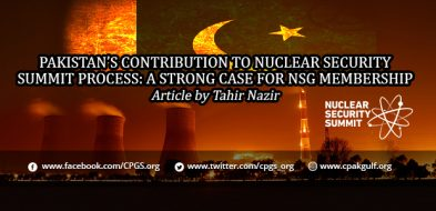 PAKISTAN'S CONTRIBUTION TO NUCLEAR SECURITY SUMMIT PROCESS: A STRONG CASE FOR NSG MEMBERSHIP