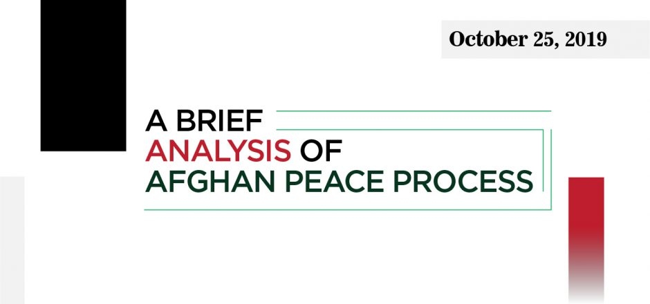 A BRIEF ANALYSIS OF AFGHAN PEACE PROCESS